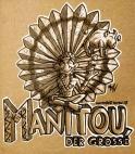 M wie Manitou, der große